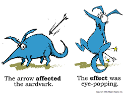 The arrow affected the aardvark. The effect was eye-popping.